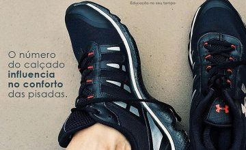 O número do calçado influência no conforto.